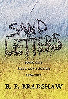 Sand Letters: Silly Love Songs 1976-1977 by [Bradshaw, R. E.]