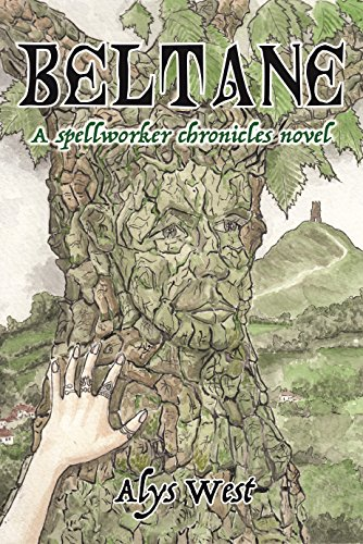 Beltane (A Spellworker Chronicles Novel) by [West, Alys]