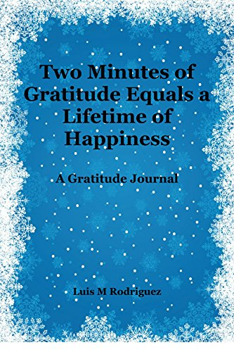 Two Minutes of Gratitude Equals a Lifetime of Happiness: A Gratitude Journal (English Edition)