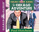 The Chicago Adventure (Sugar Creek Gang, Band 5)