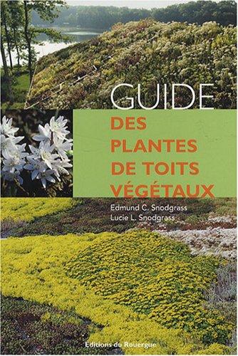 Guide des plantes de toits végétaux par Edmund C. Snodgrass