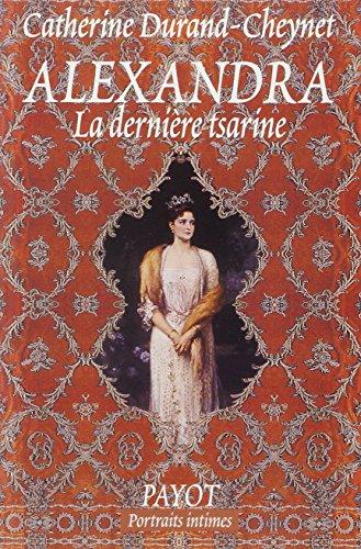 Alexandra : La dernière tsarine