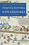 Pequeña historia de los exploradores (LIBROS INFANTILES Y JUVENILES)