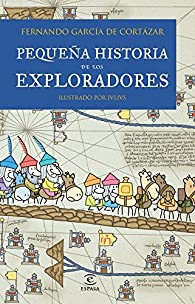 Pequeña historia de los exploradores par  Fernando García de Cortázar