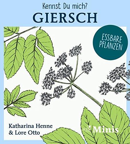 Kennst Du mich? Giersch: Kennst Du Pflanzen? Essbare Pflanzen 2, Heft 2 (Essbare Pflanzen)