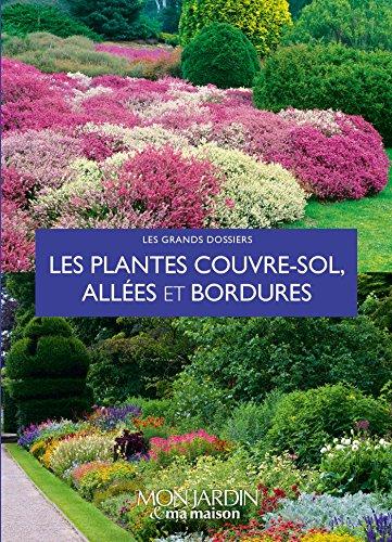 Les plantes couvre-sols, allées et bordures par Collectif