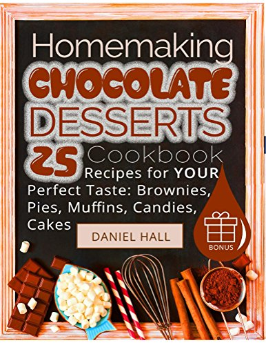 homemaking-chocolate-desserts-cookbook-25-recipes-for-your-perfect-taste-brownies-pies-muffins-candi