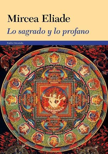 Lo sagrado y lo profano por Mircea Eliade