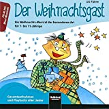 Der Weihnachtsgast. AudioCD: Ein Weihnachts-Musical der besonderen Art für 7- bis 11-Jährige. Gesamtaufnahmen und Playbacks aller Lieder (Mini-Musicals)