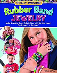 Totally Awesome Rubber Band Jewelry: Make Bracelets, Rings, Belts & More with Rainbow Loom(R), Cra-Z-Loom(TM), or FunLoom(TM) by Colleen Dorsey (2013-10-23)
