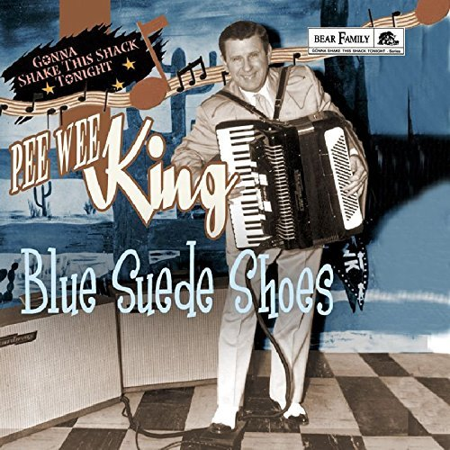 Blue Shoes Suede King (Blue Suede Shoes - Gonna Shake This Shack Tonight by Pee Wee King)