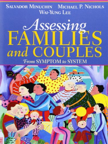 Assessing Families and Couples:From Symptom to System: A Four Step Model