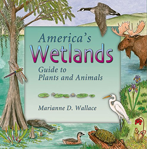 America's Wetlands: Guide to Plants and Animals (America's Ecosystems)