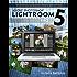 Adobe Photoshop Lightroom 5 - The Missing FAQ