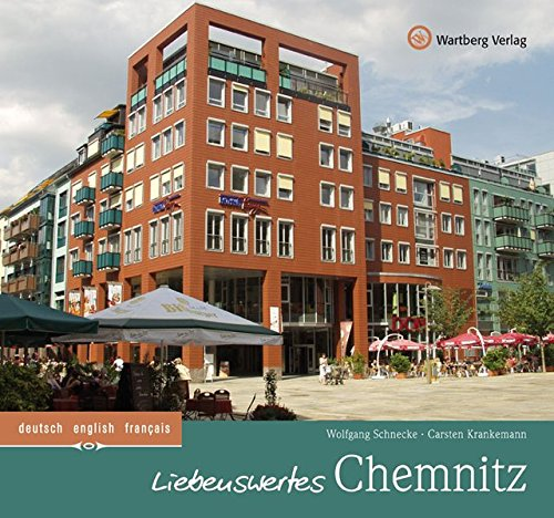 Liebenswertes Chemnitz: Ein Bildband in Farbe (Farbbildband)
