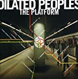 Songtexte von Dilated Peoples - The Platform