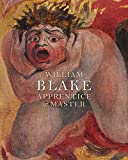 William Blake: Apprentice and Master