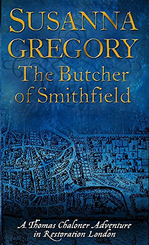 The Butcher Of Smithfield: 3: Chaloner's Third Exploit in Restoration London (Adventures of Thomas Chaloner, Band 3)