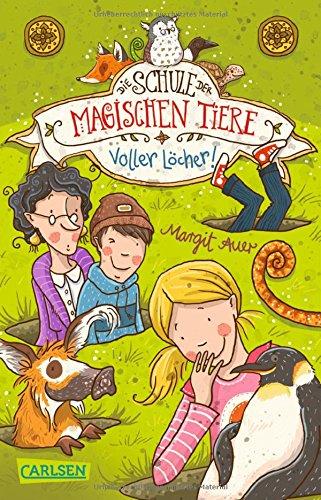 Die Schule der magischen Tiere 2: Voller Löcher!