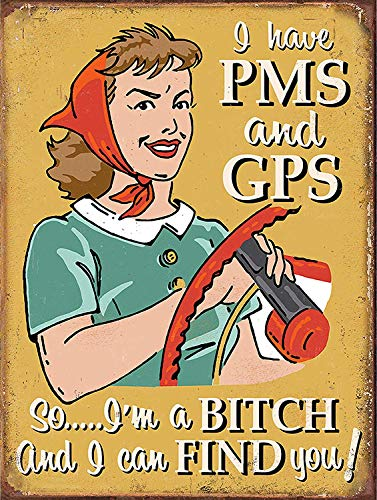 KELLEN WHITEHEAD I Have PMS and GPS Funny Retro Metal Tin Wall...