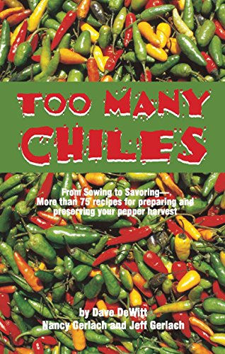 too-many-chiles-from-sowing-to-savoring-more-than-75-recipes-for-preparing-and-preserving-your-peppe