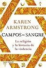 Campos de sangre: La religión y la historia de la violencia par Armstrong