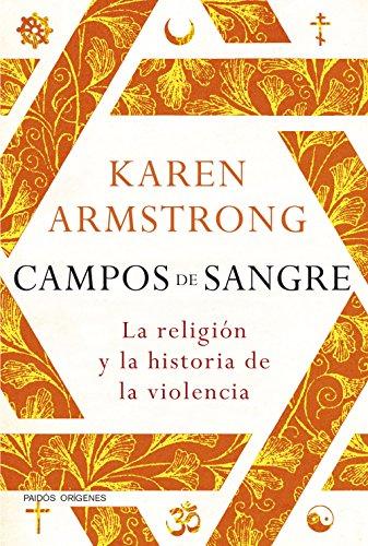 Campos de sangre: La religión y la historia de la violencia (Orígenes) por Karen Armstrong