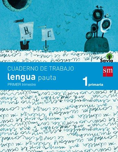 Cuaderno de lengua, Pauta. 1 Primaria, 1 Trimestre. Savia - 9788467570328 por Rosa Modrego