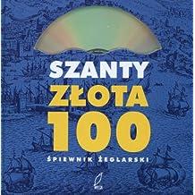 Szanty zlota 100 spiewnik zeglarski