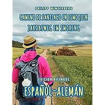 Camino de Santiago en esmoquin/Jakobsweg im Smoking: Edición bilingüe español-alemán (Spanish Edition)