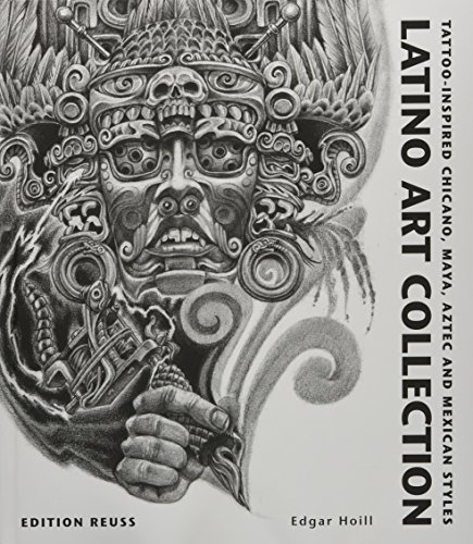 Latino Art Collection: Tattoo-Inspired Chicano, Maya, Aztec and Mexican Styles por Edgar Hoill