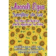 Semillas de Luz: Un libro práctico para mejorar la vida. Aprende a vivir bien y con alegría, como alcanzar el BIENESTAR, PAZ Y PROSPERIDAD. La AUTOSUPERACIÓN. (Spanish Edition) Kindle Edition