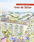 Pequeña Historia Del Tren De Sóller (Petites històries)