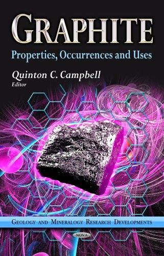 Graphite: Properties, Occurrences and Uses (Geology and Mineralogy Research Developments)