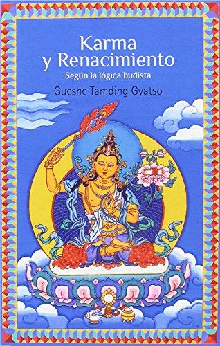 Karma y renacimiento. Según la lógica budista (Isidro Gordi)