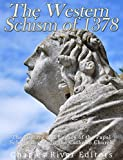 The Western Schism of 1378: The History and Legacy of the Papal Schism that Split the Catholic Church