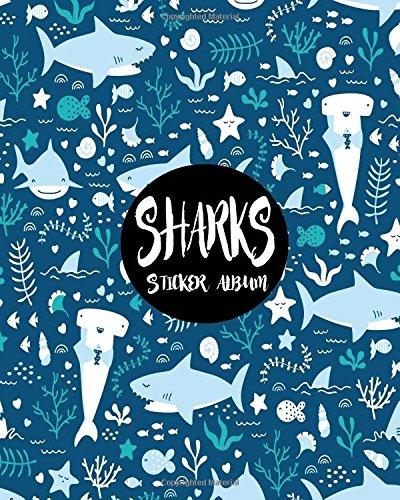 Sharks Sticker Album: Blank Sticker Book Sticker Journal Sharks Theme 8x10 100 Pages: Volume 1 por Ashworth Ava
