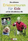 Die schönsten Erlebnistouren für Kids: auf der Schwäbischen Alb