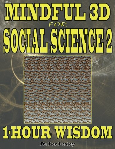 Mindful 3D for Social Science 2: 1-Hour Wisdom Volume 2 por Dr. Leo Lesley