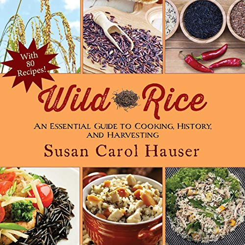 Wild Rice: An Essential Guide to Cooking, History, and Harvesting (Sack Gunny)
