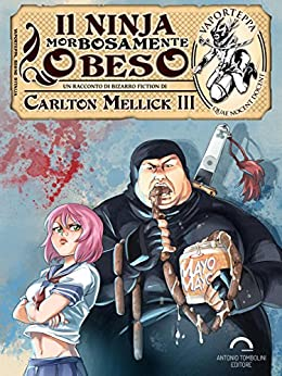 Il Ninja Morbosamente Obeso (Vaporteppa Vol. 6) di [Mellick III, Carlton]