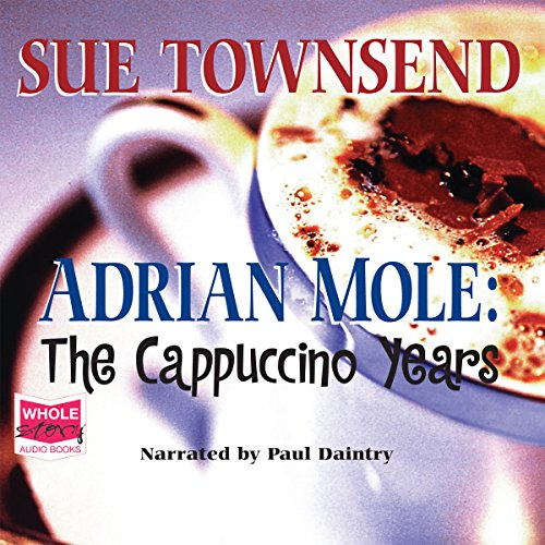 Adrian Mole: The Cappuccino Years: Adrian Mole Series Book 5 - Sue Townsend - Unabridged