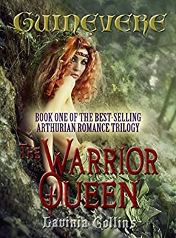 THE WARRIOR QUEEN (The Guinevere Trilogy Book 1) by [Collins, Lavinia]