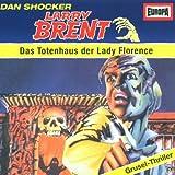Larry Brent - Folge 7: Das Totenhaus der Lady Florence