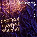 Songtexte von Georgette Dee & Terry Truck - Myschtisch Klaschisch Muschjisch