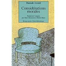 Considérations morales : Précédé de Pour dire au revoir à Hannah (1907-1975)