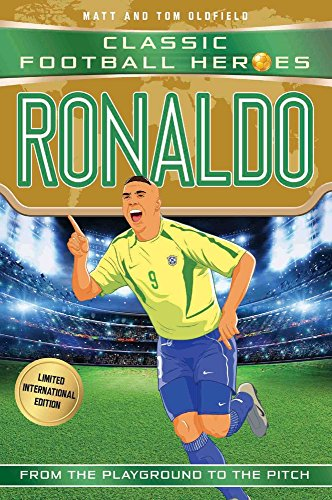 Ronaldo: Classic Football Heroes - Limited International Edition por Matt &. Tom Oldfield