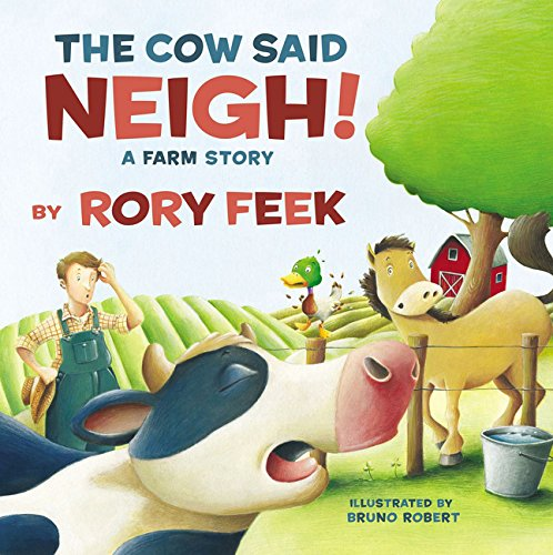 The Cow Said Neigh! (board book): A Farm Story -