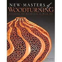 New Masters of Woodturning: Expanding the Boundaries of Wood Art (English Edition)