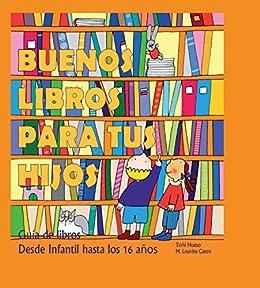 Buenos Libros para tus Hijos: Guía de libros desde Infantil hasta ...